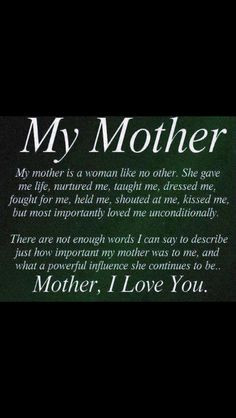 My Mother. My mother is a woman like no other. She gave me #life # ...