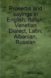 Proverbs and sayings in English, Italian, Venetian Dialect, Latin ...