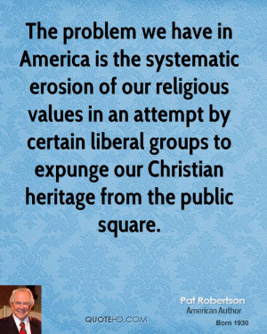 pat-robertson-pat-robertson-the-problem-we-have-in-america-is-the.jpg