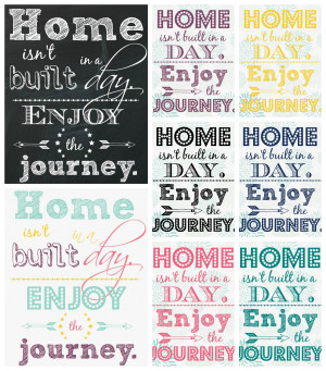 Free Printables Home Isn't Built in a Day Enjoy the Journey at The ...