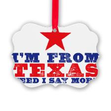 im from texas Picture Ornament for