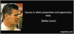 quote-success-is-where-preparation-and-opportunity-meet-bobby-unser ...