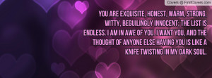 ... anyone else having you is like a knife twisting in my dark soul. cover