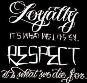 Loyalty & Respect