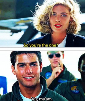 Top Gun.. Love this movie