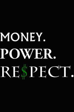 Money Power Respect Quotes Quotesgram