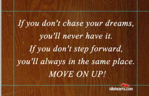 if you don t chase your dreams you ll never have it if you don t step ...