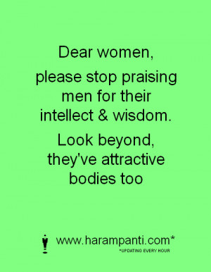 Dear women stop praising men for their... funny one liner picture ...