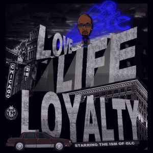 GLC – Love Life And Loyalty