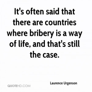 ... countries where bribery is a way of life, and that's still the case