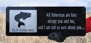 Funny Fishing Sayings And Quotes All fisherman are liars quote.