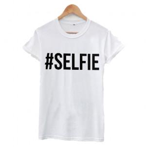 selfie tee tshirt shirt selfie instagram tumblr quote