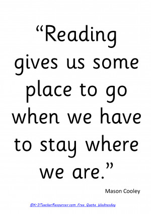 Reading gives us some place to go when we have to stay where we are