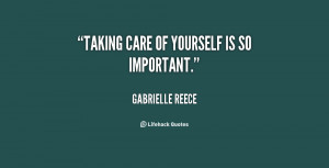 quote-Gabrielle-Reece-taking-care-of-yourself-is-so-important-138070_2 ...