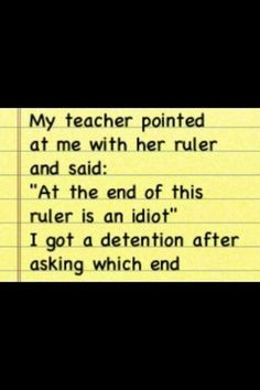 That teacher was asking for it!!! That's so mean! More