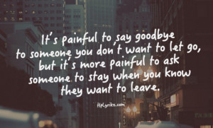 It's painful to say goodbye to someone you don't want to let go, but ...
