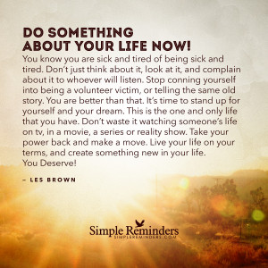 ... about your life now by Les Brown with article by Jayme Barrett