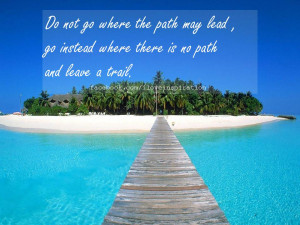 ... path and leave a trail.♥ :)Inspiration Guaranteed Quotes Pictures