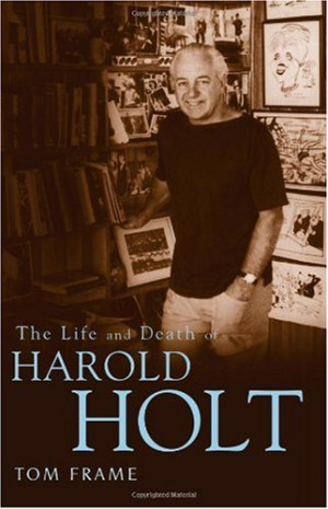 Harold Edward Holt Quotes