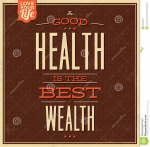 ... - Quote Typographic Background - A Good Health Is The Best Wealth