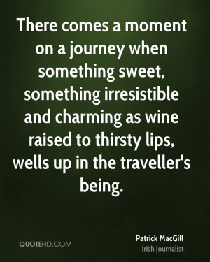 There comes a moment on a journey when something sweet, something ...