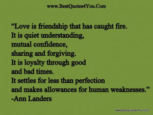 "Quotes I love ... ""Love is friendship that has caught fire. It is ..."