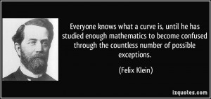 knows what a curve is, until he has studied enough mathematics ...