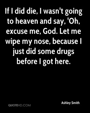 Quotes About Going To Heaven I wasnt' going to heaven