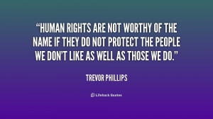 Human Rights Are Not Worthy Of The Name If They Do Not Protect The ...