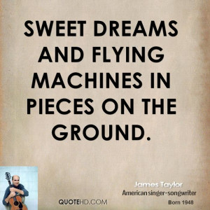 Sweet dreams and flying machines in pieces on the ground.