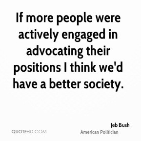 jeb-bush-jeb-bush-if-more-people-were-actively-engaged-in-advocating ...