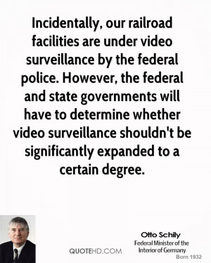 Incidentally, our railroad facilities are under video surveillance by ...