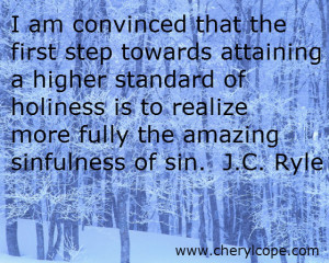 ... is to realize more fully the amazing sinfulness of sin. J. C. Ryle