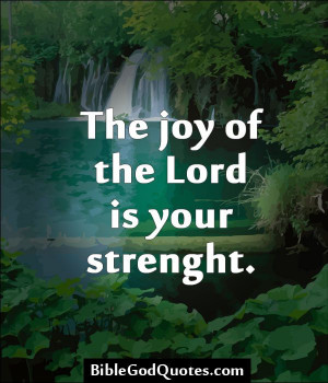 ... joy-of-the-lord-is-your-strenght/ The joy of the Lord is your strenght