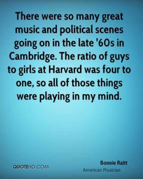 Bonnie Raitt - There were so many great music and political scenes ...
