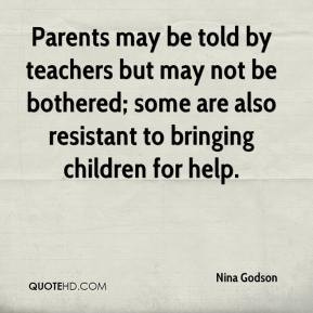 Parents may be told by teachers but may not be bothered; some are also ...