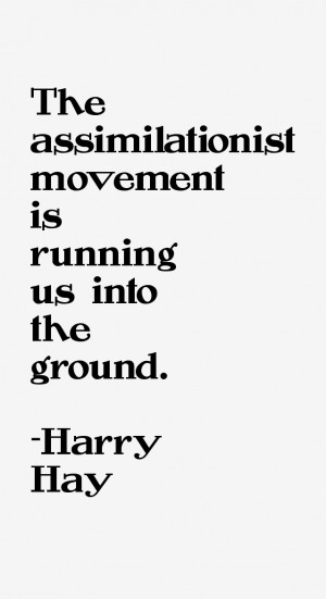Harry Hay Quotes & Sayings