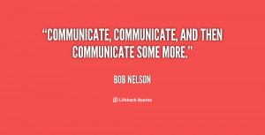 "Communicate, communicate, and then communicate some more."""