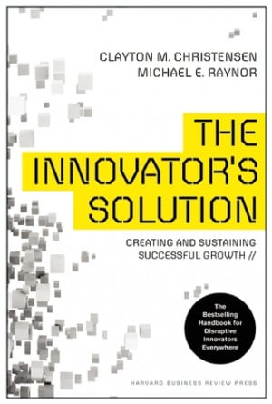 Paulo Peres's Reviews > The Innovator's Solution: Creating and ...