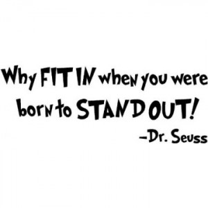 Dr. Seuss Quote (Why fit in...) - Vinyl Wall Art | A Mighty Girl