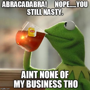 ... thats none of my business,kermit the frog | made w/ Imgflip meme maker