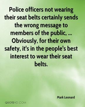 Police officers not wearing their seat belts certainly sends the wrong ...