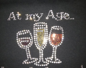 College Drinking Shirt Ideas Wine t-shirt,at my age i need