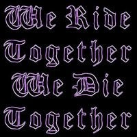 Ride or Die Quotes