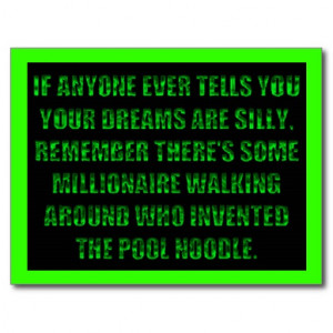 POOL NOODLE MILLIONARE FUNNY DREAMS QUOTES WORDS W POSTCARD