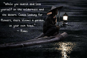 While you search and lose yourself in the wilderness and the desert ...