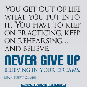 Never give up believing in your dreams quotes