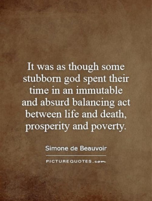 It was as though some stubborn god spent their time in an immutable ...