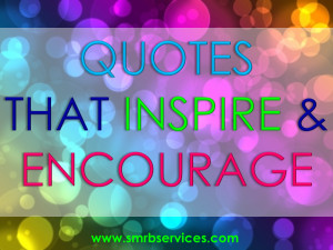 QUOTES that Inspire And Incourage