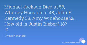 Michael Jackson Died at 58, Whitney Houston at 48, John F Kennedy 38 ...